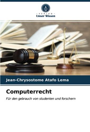 Computerrecht: Für den gebrauch von studenten und forschern