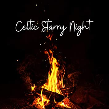 Celtic Starry Night - Land Full of Peace and Mysticism, Enabling Deep Relaxation during Sleep