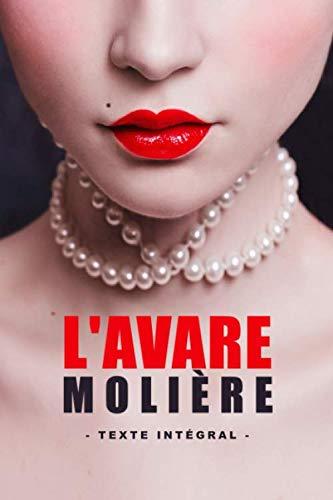 L'Avare – Molière - Texte intégral: Édition illustrée | 134 pages Format 15,24 cm x 22,86 cm