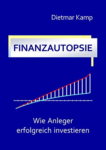 FINANZAUTOPSIE: Wie Anleger erfolgreich investieren