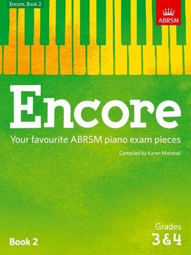ABRSM: Encore - Book 2 (Grades 3 & 4): Your favourite ABRSM piano exam pieces (ABRSM Exam Pieces)