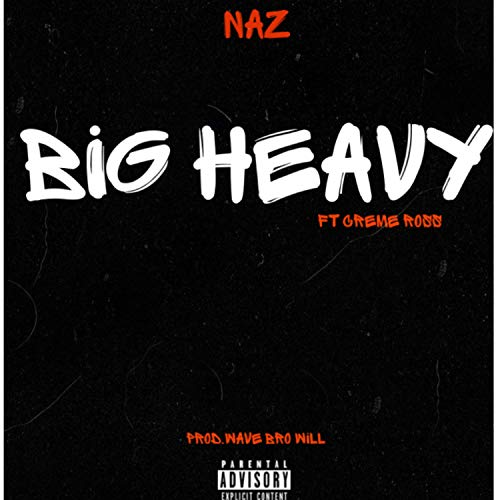 Big Heavy [Explicit]
