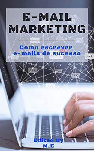 >E-MAIL MARKETING< : Como escrever e-mails de sucesso