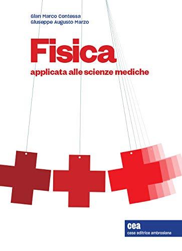 Fisica applicata alle scienze mediche. Con espansione online