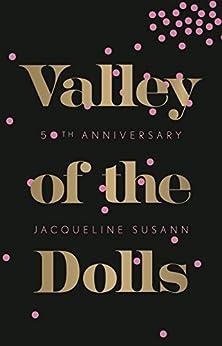 Valley of the Dolls: 50th Anniversary Edition (English Edition) por [Jacqueline Susann]