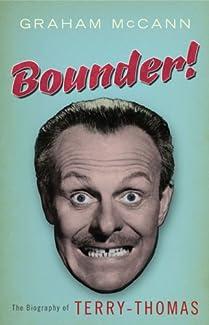 Graham McCann - Bounder!: The Biography Of Terry-Thomas
