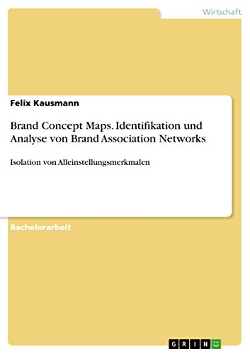 Brand Concept Maps. Identifikation und Analyse von Brand Association Networks: Isolation von Alleinstellungsmerkmalen (German Edition)