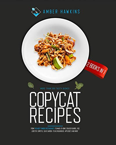 Compare Textbook Prices for Copycat Recipes: 2 Books in 1: More Than 200 Tasty Dishes from the Most Famous Restaurants to Make at Home. Cracker Barrel, Red Lobster, Chipotle, Olive Garden, Texas Roadhouse, Applebee's and More  ISBN 9781914164064 by Hawkins, Amber