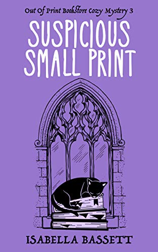 Suspicious Small Print (Old Bookstore Two-Hour Cozy Mysteries Book 3) by [Isabella Bassett]