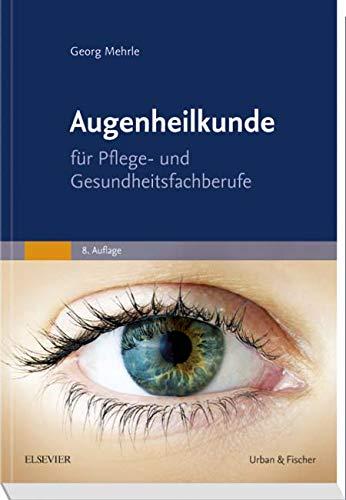 Augenheilkunde: für Pflege- und Gesundheitsfachberufe