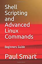 Shell Scripting and Advanced Linux Commands