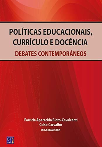 POLÍTICAS EDUCACIONAIS, CURRÍCULO E DOCÊNCIA: DEBATES CONTEMPORÂNEOS