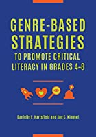 Genre-Based Strategies to Promote Critical Literacy in Grades 4–8