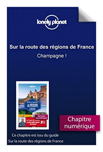 Sur la route des régions de France - Champagne ! (French Edition)