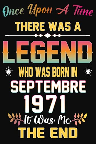 50th Birthday Gifts For Women: Legend Who Was Born In Septembre 1971: Happy 50th Birthday 50 Years Old Gifts Idea, 50th Birthday Gifts For Him Men Dad ... Happy 50th Birthday Card Alternative.