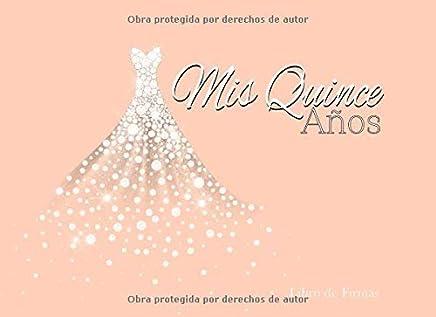 Mis Quince Años Libro de Firmas: Libro de Quinceanera con Vestido de Diamantes Melon 130