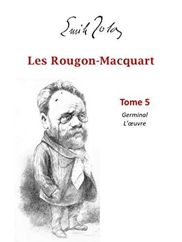 Les Rougon-Macquart: Tome 5: Germinal L'Oeuvre (French Edition)