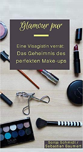 Glamour pur - Eine Maskenbildnerin verrät: Das Geheimnis des perfekten Make-ups: >> So wirst auch Du zur Beauty-Queen
