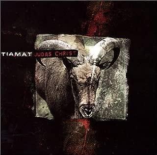Judas Christ by Tiamat (2002-04-30)
