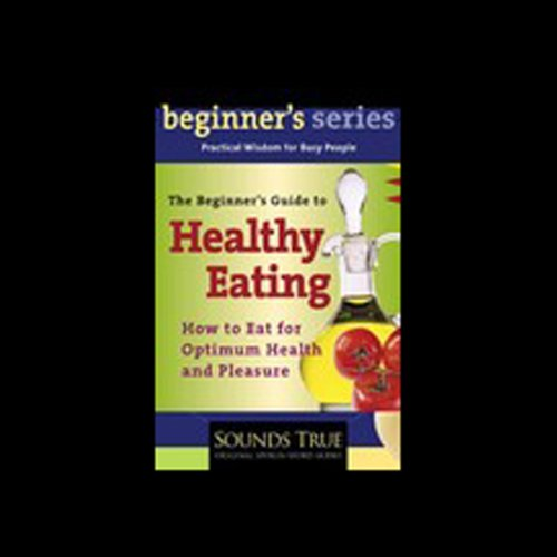 The Beginner's Guide to Healthy Eating audiobook cover art
