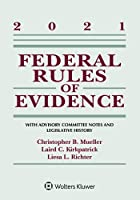 Federal Rules of Evidence: With Advisory Committee Notes and Legislative History: 2021 Statutory Supplement (Supplements)