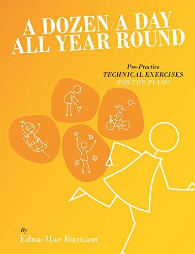 A Dozen A Day All Year Round: Noten, Lehrmaterial für Klavier: Complete Series in a Single Volume