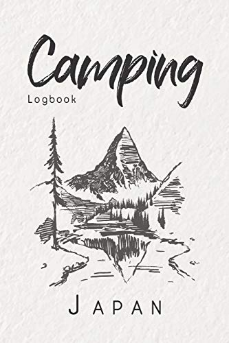 Camping Logbook Japan: 6x9 Travel Journal or Diary for every Camper. Your memory book for Ideas, Notes, Experiences for your Trip to Japan