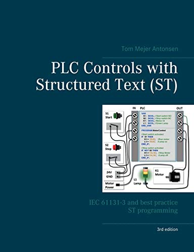 PLC Controls with Structured Text (ST), V3: IEC 61131-3 and best practice ST programming