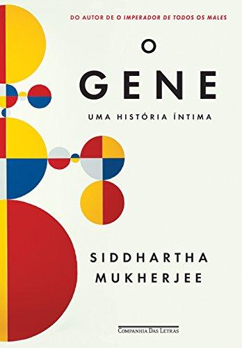 O gene: Uma história íntima