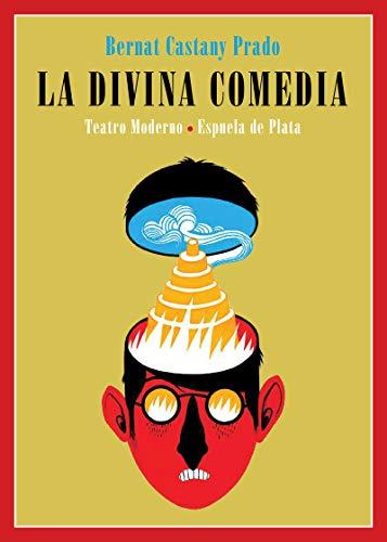 La divina comedia: 9 (El teatro moderno)