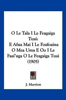 O Le Tala I Le Feagaiga Tuai: E Afua Mai I Le Foafoaina O Mea Uma E Oo I Le Faai'uga O Le Feagaiga Tuai (1905)