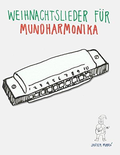 Weihnachtslieder für Mundharmonika: Leichte Lieder in Noten und Harmonika Tabulatur!