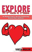 Explore the Power of Heart: An Ultimate Guide to Discover Relationship Between Heart and Brain