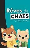 Rêves de chats: Album pour les petits 6 mois-6 ans