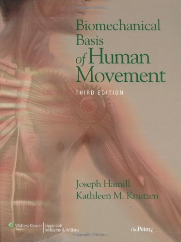 Biomechanical Basis of Human Movement, 3rd Edition