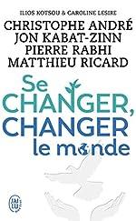 Se changer, changer le monde de Christophe André