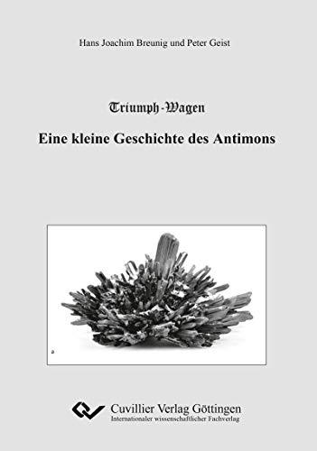 Triumph-Wagen – Eine kleine Geschichte des Antimons