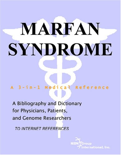 Marfan Syndrome - A Bibliography and Dictionary for Physicians, Patients, and Genome Researchers