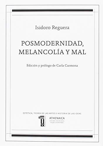 Posmodernidad, melancolía y mal (Estética, Teoría de las artes e Historia de las ideas)