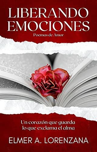 Liberando Emociones de Elmer Alejandro Lorenzana