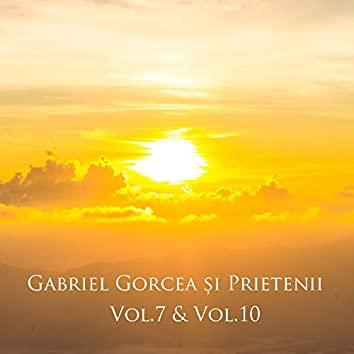 Gabriel Gorcea și Prietenii, Vol. 7 - Vol. 10