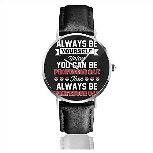 Monster of The Pocket Unisex Siempre sé tú Mismo a Menos Que Puedas ser Profesor Oak Watches Reloj de Cuero de Cuarzo con Correa de Cuero Negro