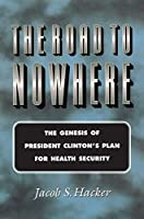 The Road to Nowhere (Princeton Studies in American Politics: Historical, International, and Comparative Perspectives)