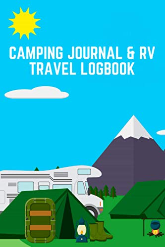 Camping Journal & RV Travel Logbook: Keep Track Of Your RV-ing Plans And...
