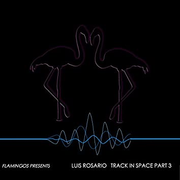 Tracks In Space, Pt. 3