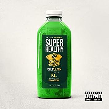 Super Healthy (feat. F.L.)
