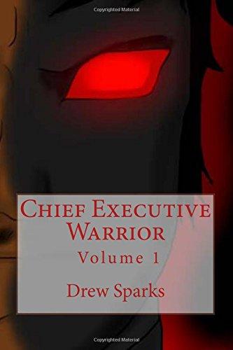Chief Executive Warrior: Volume 1