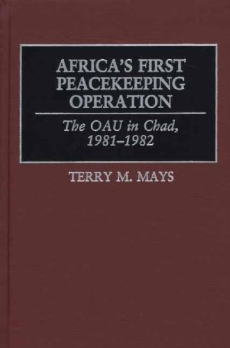 Africa's First Peacekeeping Operation: The OAU in Chad, 1981-1982 (English Edition)