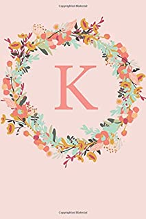 K: A Pink Floral Wreath Monogram Sketchbook | 110 Sketchbook Pages (6 x 9) | Floral Watercolor Monogram Sketch Notebook | Personalized Initial Letter Journal | Monogramed Sketchbook