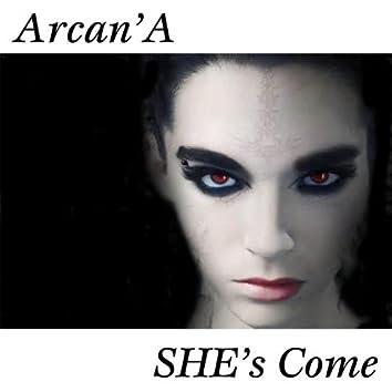 She's Come